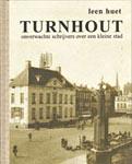 Turnhout - onverwachte schrijvers over een kleine stad
